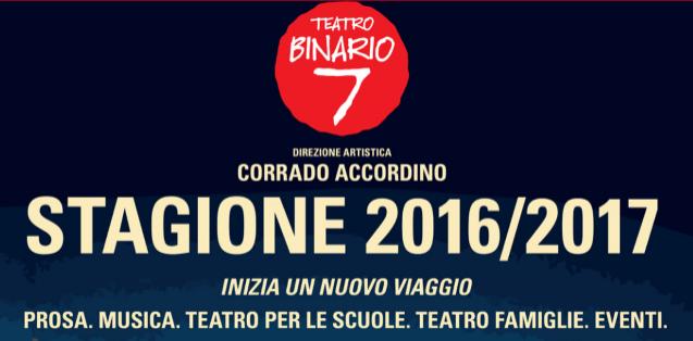 Binario 7. Stagione teatrale 2016/2017
